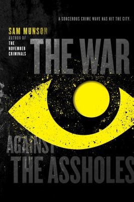 Cover for The War Against the Assholes