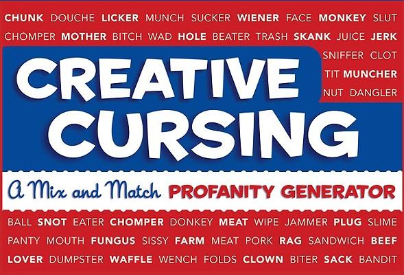 Creative Cursing: A Mix 'n' Match Profanity Generator Cover Image