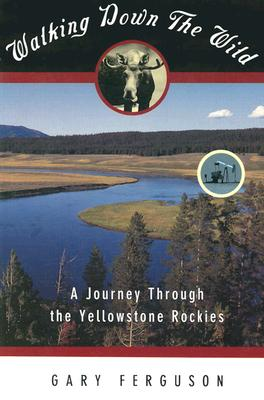Walking Down the Wild: A Journey Through the Yellowstone Rockies Cover Image