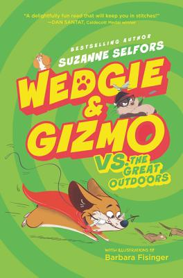 Wedgie & Gizmo vs. the Great Outdoors by Suzanne Selfors