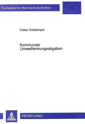 Kommunale Umweltlenkungsabgaben (Europaeische Hochschulschriften / European University Studie #1322) Cover Image