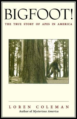 Bigfoot!: The True Story of Apes in America Cover Image