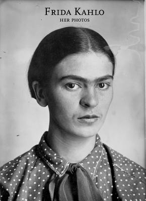Frida Kahlo: Her Photos Cover Image