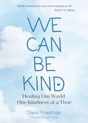 We Can Be Kind: Healing Our World One Kindness at a Time Cover Image