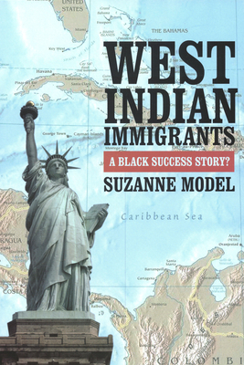 West Indian Immigrants: A Black Success Story? Cover Image