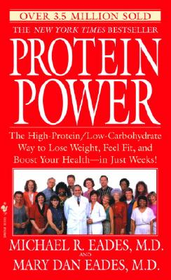 Protein Power: The High-Protein/Low-Carbohydrate Way to Lose Weight, Feel Fit, and Boost Yourhealth--In Just Weeks! Cover Image