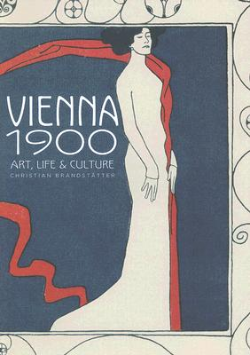 Vienna 1900: Art, Life & Culture Cover Image