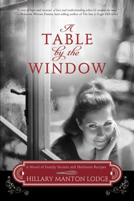 A Table by the Window: A Novel of Family Secrets and Heirloom Recipes Cover Image