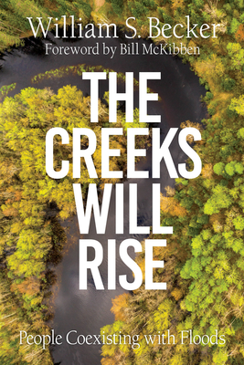 The Creeks Will Rise: People Coexisting with Floods Cover Image