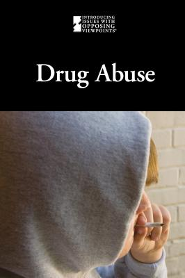 Drug Abuse (Introducing Issues with Opposing Viewpoints) Cover Image
