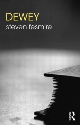 Dewey (Routledge Philosophers) Cover Image