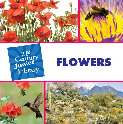 Flowers (21st Century JR Library: Plants) Cover Image
