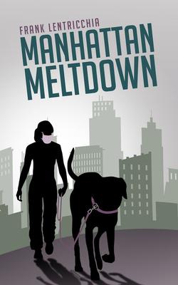 Manhattan Meltdown: A Novella (Guernica World Editions) Cover Image