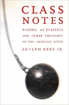 Class Notes: Posing as Politics and Other Thoughts on the American Scene Cover Image