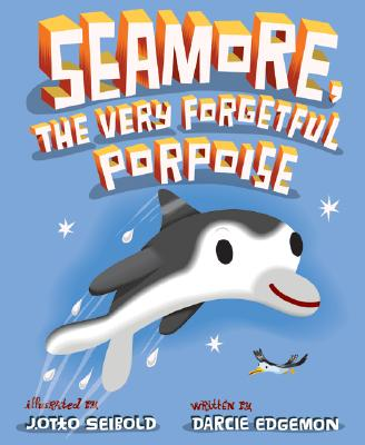 Seamore, the Very Forgetful Porpoise Cover