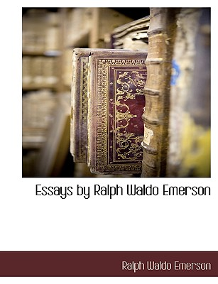 Essays by Ralph Waldo Emerson Cover Image