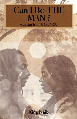 Can I Be the Man?: A letter from US to YOU Cover Image