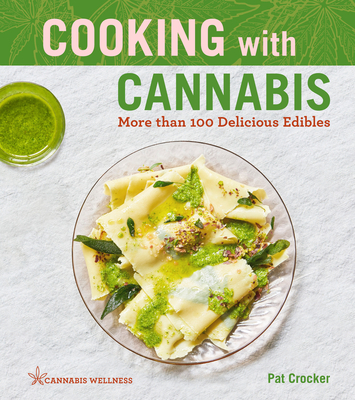 Cooking with Cannabis, 1: More Than 100 Delicious Edibles Cover Image