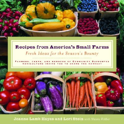 Recipes from America's Small Farms: Fresh Ideas for the Season's Bounty Cover Image