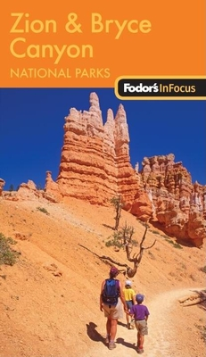 Fodor's In Focus Zion & Bryce Canyon National Parks, 1st Edition Cover Image