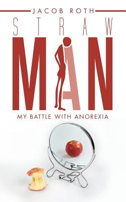 Straw Man: My Battle with Anorexia Cover Image