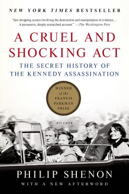 A Cruel and Shocking Act: The Secret History of the Kennedy Assassination Cover Image