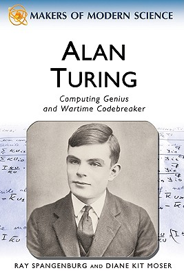 Alan Turing: Computing Genius and Wartime Code Breaker (Makers of Modern Science) Cover Image