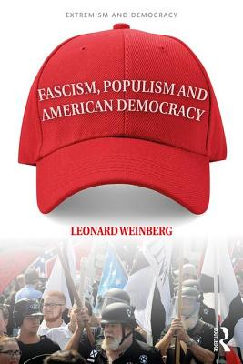 Fascism, Populism and American Democracy (Extremism and Democracy) Cover Image