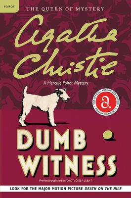 Dumb Witness: A Hercule Poirot Mystery (Hercule Poirot Mysteries #16) Cover Image