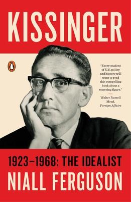 Kissinger: 1923-1968: The Idealist Cover Image