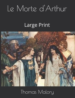 Le Morte d'Arthur: Large Print Cover Image