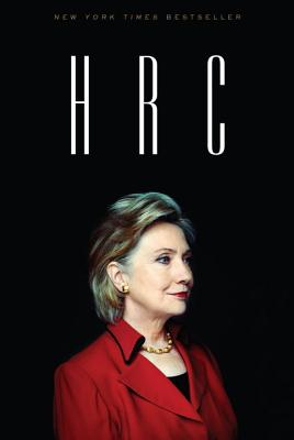 HRC: State Secrets and the Rebirth of Hillary Clinton Cover Image