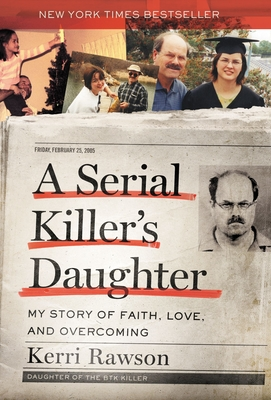 A Serial Killer's Daughter: My Story of Faith, Love, and Overcoming Cover Image