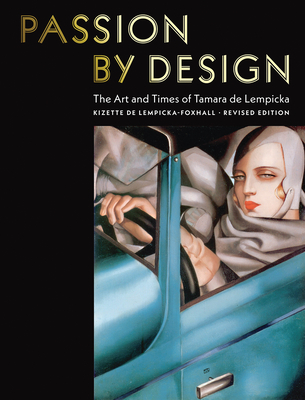 Passion by Design: The Art and Times of Tamara de Lempicka Cover Image