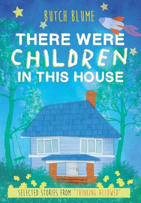 There Were Children in This House: Selected Stories from Thinking Allowed Cover Image