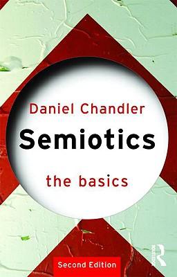 Semiotics: The Basics Cover Image