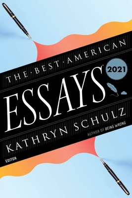 The Best American Essays 2021 (The Best American Series ®) Cover Image
