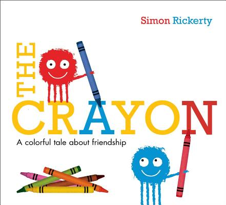 The Crayon: A Colorful Tale About Friendship Cover Image