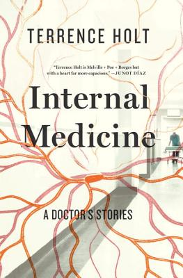 Internal Medicine: A Doctor's Stories (Hardcover) By Terrence Holt