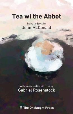 Tea wi the Abbot: Scots haiku with transcreations in Irish Cover Image