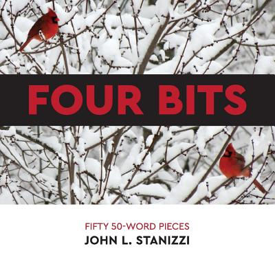 Four Bits: Fifty 50-Word Pieces Cover Image