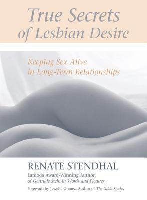 True Secrets of Lesbian Desire: Keeping Sex Alive in Long-Term Relationships Cover Image