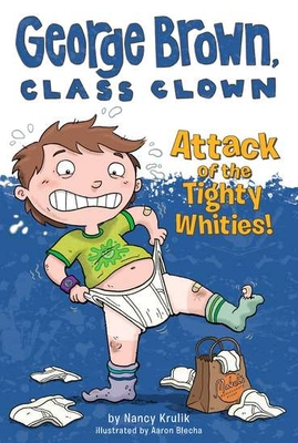 Attack of the Tighty Whities! #7 (George Brown, Class Clown #7) Cover Image