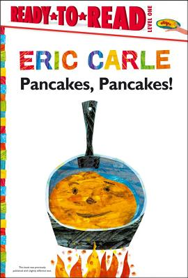 Cover for Pancakes, Pancakes!/Ready-to-Read Level 1 (The World of Eric Carle)