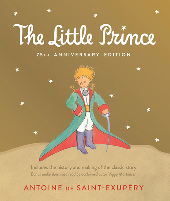 The Little Prince 75th Anniversary Edition by Antoine de Saint-Exupery