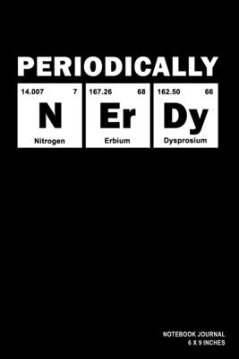 Periodically Nerdy: Notebook, Journal, Or Diary - 110 Blank Lined Pages - 6