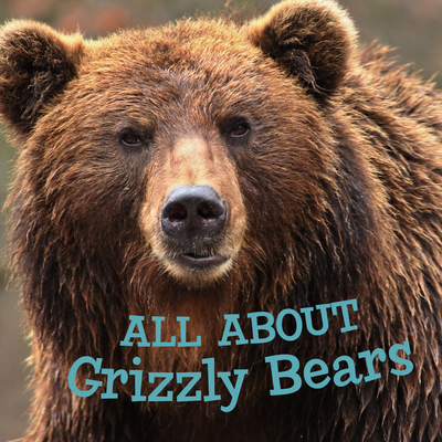 All about Grizzly Bears: English Edition Cover Image