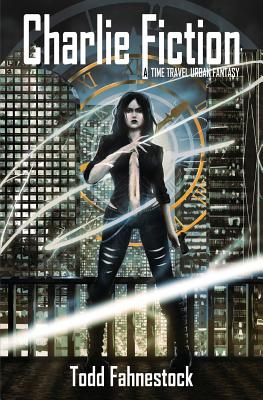 Charlie Fiction: A Time Travel Urban Fantasy Cover Image