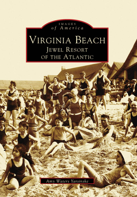 Virginia Beach: Jewel Resort of the Atlantic (Images of America (Arcadia Publishing)) Cover Image