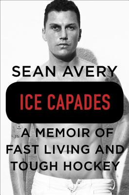 Ice Capades: A Memoir of Fast Living and Tough Hockey Cover Image